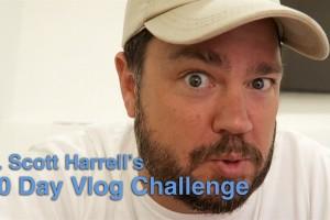 The L. Scott Harrell Video Blog Challenge… is Hard.